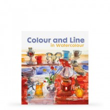 Colour and Line in Watercolour : Working With Pen, Ink and Mixed Media : Book by Glen Scouller