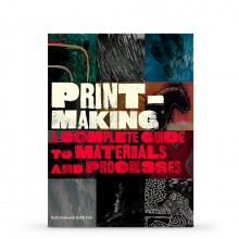 Printmaking: A Complete Guide to Materials & Processes (2nd Edition) : Book by Bill Fick and Beth Grabowski