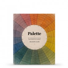 Palette: The Exploration of Colour from Newton to Pantone : Book by Alexanda Loske