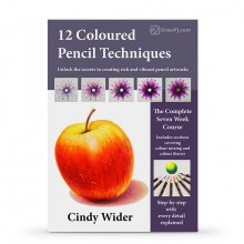 12 Coloured Pencil Techniques : Unlock the Secrets to Creating Rich and Vibrant Pencil Artworks : Book by Cindy Wider