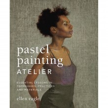 Pastel Painting Atelier : Book by Ellen Eagle