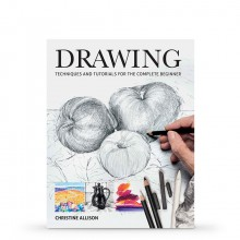 Drawing : Techniques and Tutorials for the Complete Beginner : Book by Christine Allison