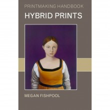Hybrid Prints : Book by Megan Fishpool