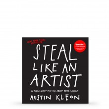 Steal Like An Artist : Book by Austin Kleon