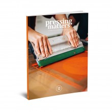 Pressing Matters : Magazine : The Passion & Process Behind Modern Printmaking : Issue 12