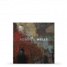 Robert E. Wells In Perspective: Book by Robert Wells