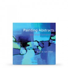 Painting Abstracts: Ideas:Projects and Techniques : Book by Rolina Van Vliet