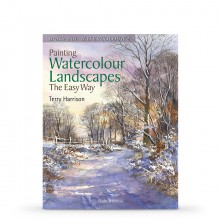 Painting Watercolour Landscapes the Easy Way : Book by Terry Harrison
