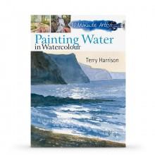 Painting Water in Watercolour: 30 Minute Artist Book by Terry Harrison