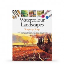 Watercolour Paint Landscapes Step:By:Step Book By Geoff Kersey, Wendy Jelbert, Arnold Lowrey and Ray Campbell Smith
