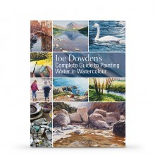 Joe Dowden's Complete Guide to Painting Water in Watercolour : Book By Joe Francis Dowden