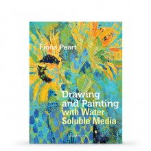 Drawing & Painting with Water Soluble Media Book by Fiona Peart