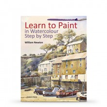 Learn to Paint in Watercolour Step by Step : Book by William Newton