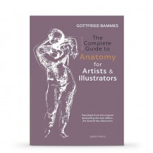 The Complete Guide to Anatomy for Artists & Illustrator : Book by Gottfried Bammes