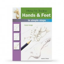 How to Draw : Hands & Feet In Simple Steps : Book by Susie Hodge
