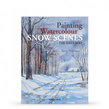 Painting Watercolour Snow Scenes the Easy Way : Book by Terry Harrison