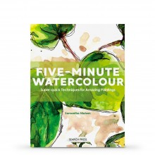 Five-Minute Watercolour: Super Quick Techniques For Amazing Paintings : Book By Samantha Nielsen