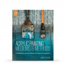 Acrylic Painting Mediums And Methods: book by Rheni Tauchid