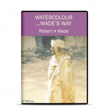 DVD : Watercolour Wades Way : Robert Wade