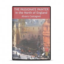 DVD : The Passionate Painter in the North of England : Alvaro Castagnet