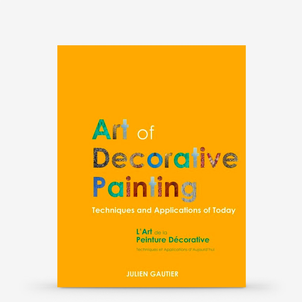 Book : Art of Decorative Painting, Techniques and Applications of Today : Julien Gautier