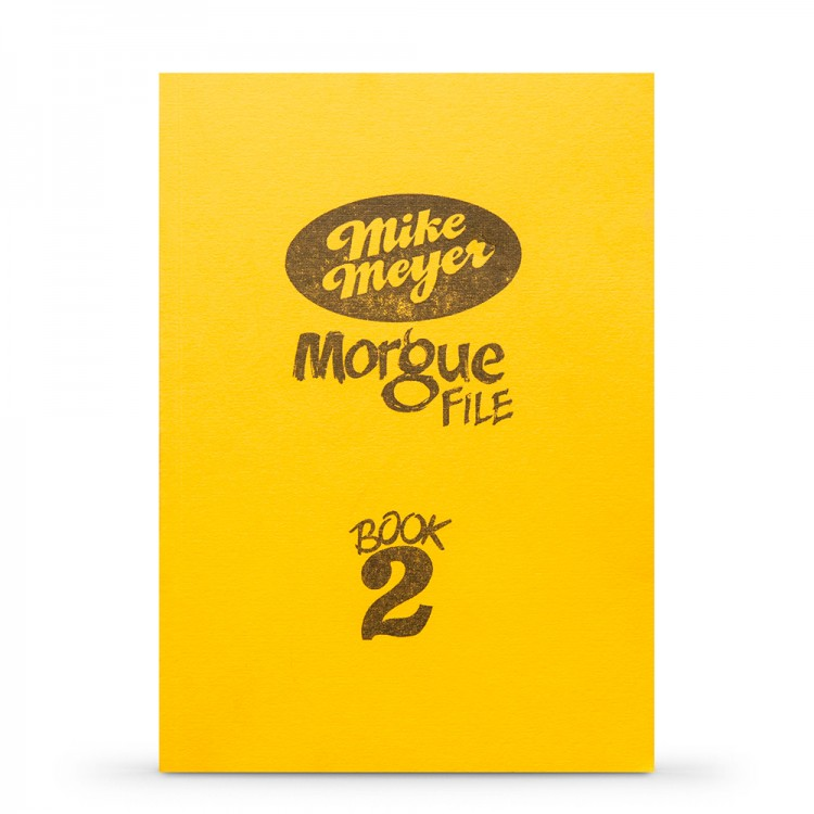 Mike Meyer's Morgue File: Volume Two : Book by Mike Meyer