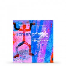Screenprinting - The Complete Water-based System : Book by Robert Adam and Carol Robertson