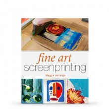 Fine Art Screenprinting : Book by Maggie Jennings