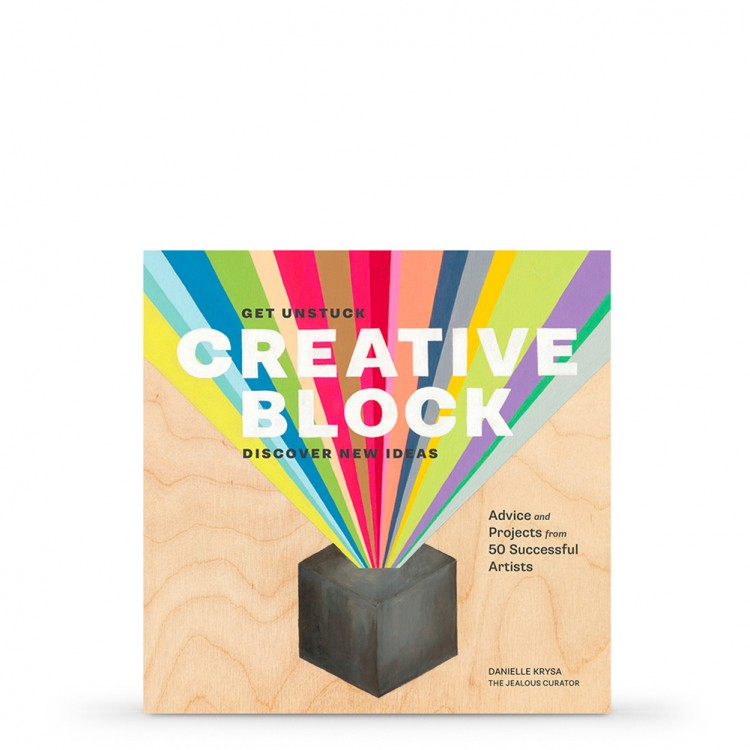 Creative Block - Get Unstuck, Discover New Ideas, Advice & Projects from 50 Successful Artists : Book by Danielle Krysa