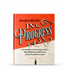 In Progress: See Inside a Lettering Artist's Sketchbook and Process : Book by Jessica Hische
