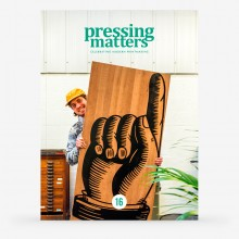 Pressing Matters : Magazine : The Passion & Process Behind Modern Printmaking : Issue 16