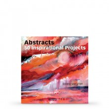 Abstracts: 50 Inspirational Projects : Book by Rolina Van Vliet