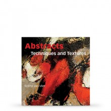 Abstracts: Techniques & Textures : Book by Rolina Van Vliet