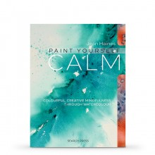 Paint Yourself Calm: Colorful, Creative Mindfulness Through Watercolor : Book by Jean Haines