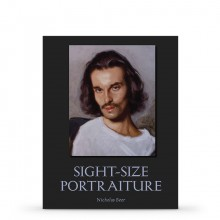 Sight-Size Portraiture : Book by Nicholas Beer