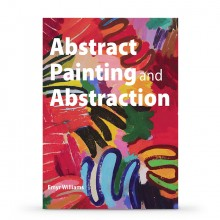 Abstract Painting and Abstraction : Book by Emyr Williams