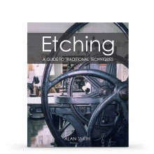 Etching: A Guide to Traditional Techniques : Book by Alan Smith