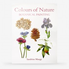 Colours of Nature: Botanical Painting : Book By Sandrine Maugy