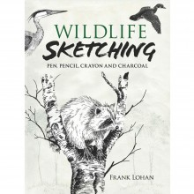 Wildlife Sketching: Pen, Pencil, Crayon and Charcoal : Book by Frank Lohan