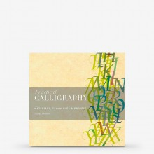 Practical Calligraphy: Materials, Techniques & Projects : Book by George Thomson