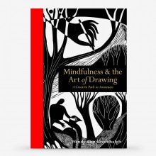 Mindfulness & the Art of Drawing: A Creative Path to Awareness : Book by Wendy Ann Greenhalgh