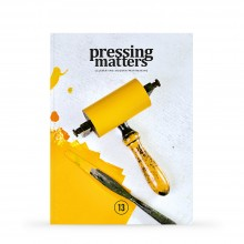 Pressing Matters : Magazine : The Passion & Process Behind Modern Printmaking : Issue 13