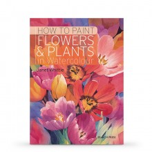 How to Paint Flowers & Plants In Watercolour : Book by Janet Whittle