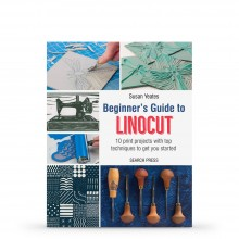 Beginners Guide to Linocut : Book by by Susan Yeates