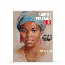 Painting Portraits in Oils : Book by Rob Wareing
