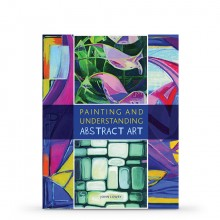 Painting and Understanding Abstract Art : Book by John Lowry