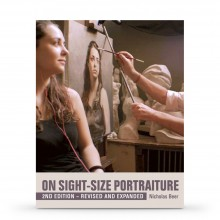 On Sight-Size Portraiture: 2nd Edition - Revised and Expanded : Book by Nicholas Beer
