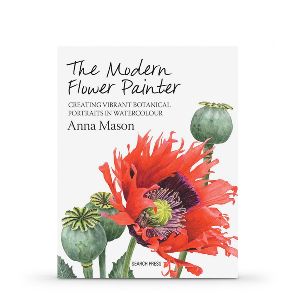 The Modern Flower Painter: Creating Vibrant Botanical Portraits in Watercolour : Book by Anna Mason