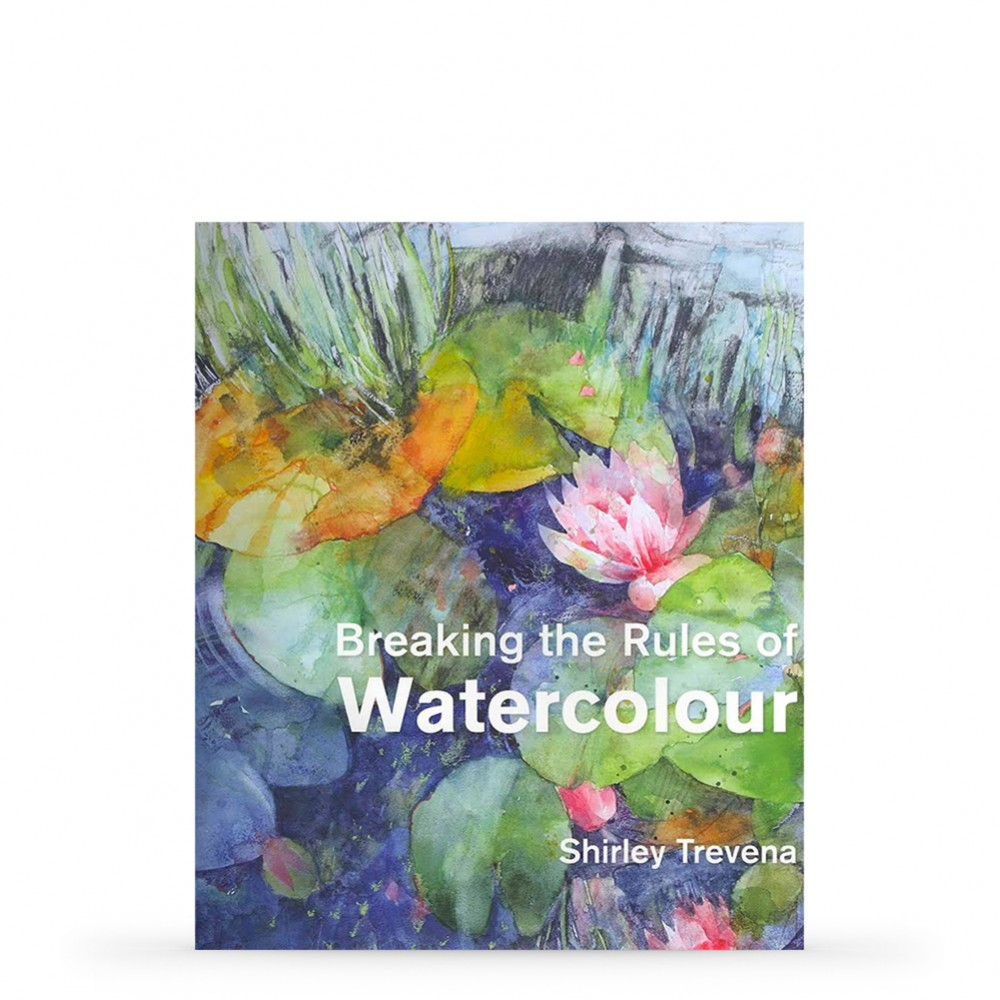 Breaking the Rules of Watercolour : Book by Shirley Trevena