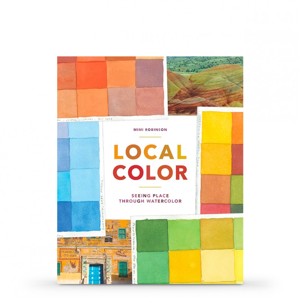 Local Color: Seeing Place through Watercolor : Book by Mimi Robinson